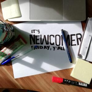 Newcomer Friday