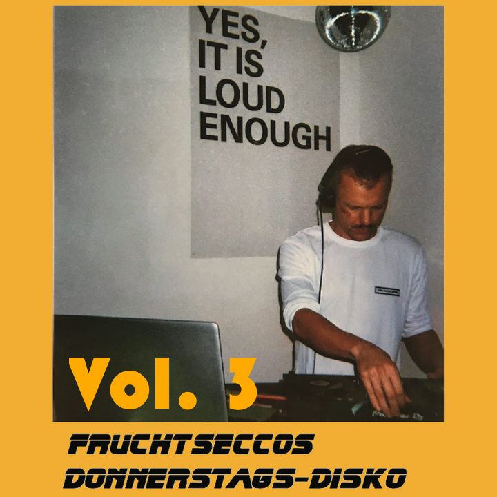 Fruchtseccos Donnerstags-Disko Vol. 3